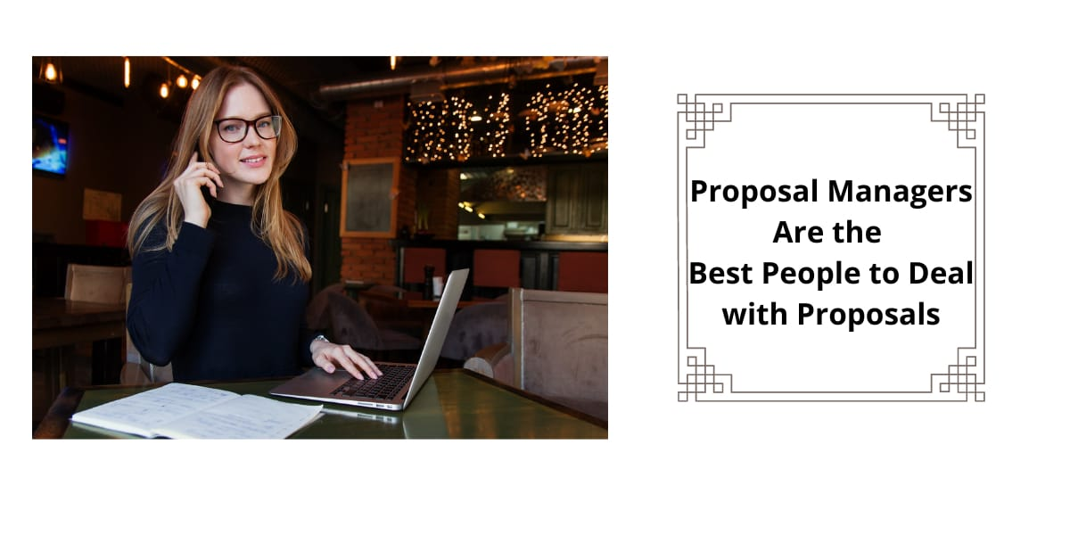 Proposal Managers Are the Best People to Deal with Proposals